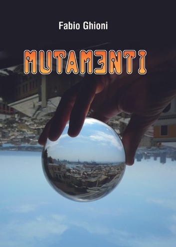 Mutamenti ebook by Fabio Ghioni