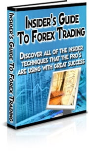 Insider's Guide To Forex Trading ebook by benoit dubuisson