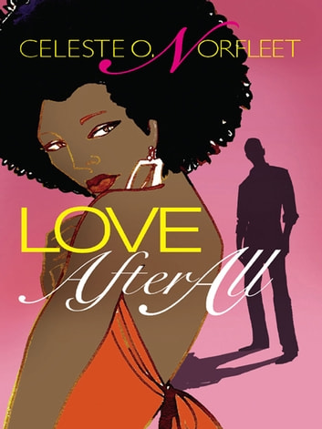 Love After All ebook by Celeste O. Norfleet
