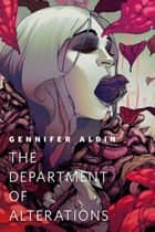 The Department of Alterations ebook by Gennifer Albin