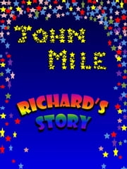 Richard's story ebook by John Mile