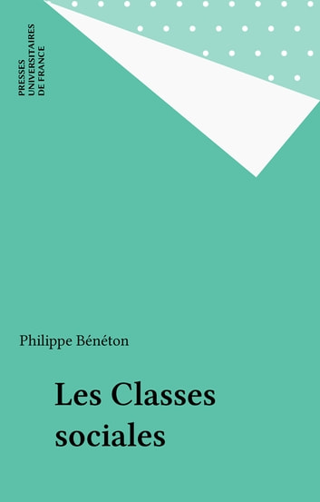 Les Classes sociales eBook by Philippe Bénéton