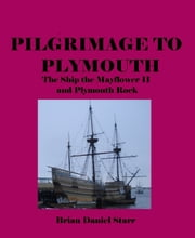Pilgrimage to Plymouth ebook by Brian Starr