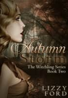 Autumn Storm ebook by Lizzy Ford