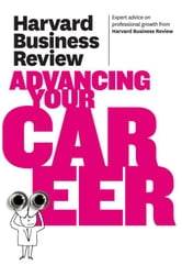 Harvard Business Review on Advancing Your Career ebook by Harvard Business Review
