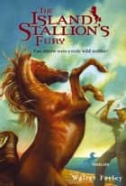 The Island Stallion's Fury ebook by Walter Farley