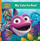Splash and Bubbles: My Colorful Reef ebook by The Jim Henson Company
