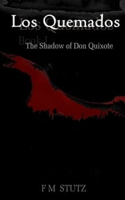Los Quemados, Book I: The Shadow of Don Quixote ebook by FM Stutz