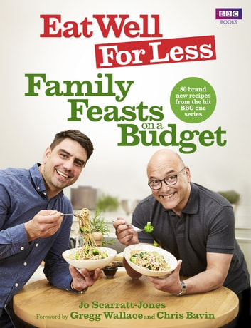 Eat Well for Less: Family Feasts on a Budget ebook by Jo Scarratt-Jones