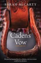Caden's Vow ebook by Sarah McCarty