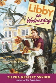 Libby on Wednesday ebook by Zilpha Keatley Snyder