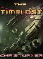 The Timelost ebook by Chris Turner