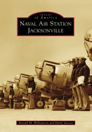 Naval Air Station Jacksonville ebook by Ronald M. Williamson,Emily Savoca