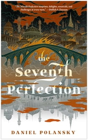 The Seventh Perfection ebook by Daniel Polansky