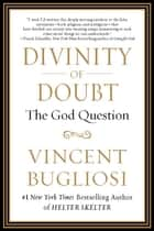 Divinity of Doubt ebook by Vincent Bugliosi