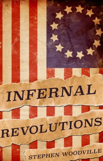 Infernal Revolutions ebook by Stephen Woodville