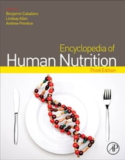 Encyclopedia of Human Nutrition ebook by Benjamin Caballero