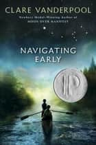 Navigating Early ebook by Clare Vanderpool