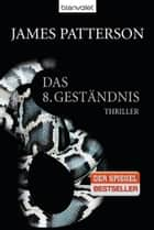 Das 8. Geständnis - Women's Murder Club - - Thriller ebook by James Patterson, Leo Strohm