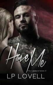 Have Me - Collateral, #3 ebook by LP Lovell