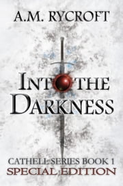 Into the Darkness - Special Edition ebook by A.M. Rycroft