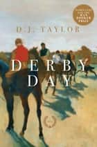 Derby Day - A Novel ebook by D. J. Taylor