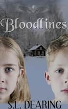 Bloodlines ebook by S.L. Dearing