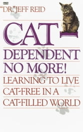 Cat-Dependent No More ebook by Jeff Reid