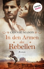 In den Armen des Rebellen - Roman ebook by Connie Mason