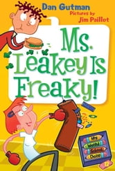 My Weird School Daze #12: Ms. Leakey Is Freaky! ebook by Dan Gutman