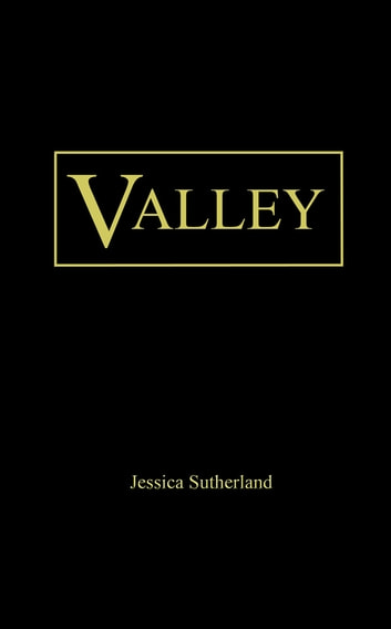 Valley ebook by Jessica Sutherland