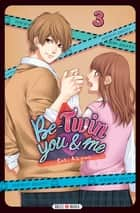 Be-Twin you & me T03 ebook by Saki Aikawa