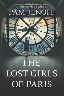 The Lost Girls of Paris - A Novel ebook by Pam Jenoff