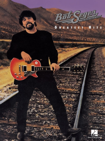 Bob seger greatest hits songbook ebook by bob seger bob seger greatest hits songbook ebook by bob seger fandeluxe Images