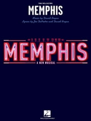 Memphis (Songbook) - Piano/Vocal Selections (Melody in the Piano Part) ebook by David Bryan,Joe DiPietro