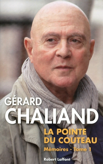 La pointe du couteau - Mémoires - tome 1 ebook by Gérard CHALIAND