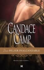 Una mujer inalcanzable - Candace Camp Los Moreland (2) ebook by Candace Camp