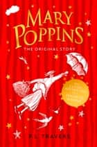 Mary Poppins: The Original Bestseller ebook by P. L. Travers