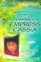 The Garden of Empress Cassia ebook by