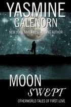 Moon Swept ebook by Yasmine Galenorn