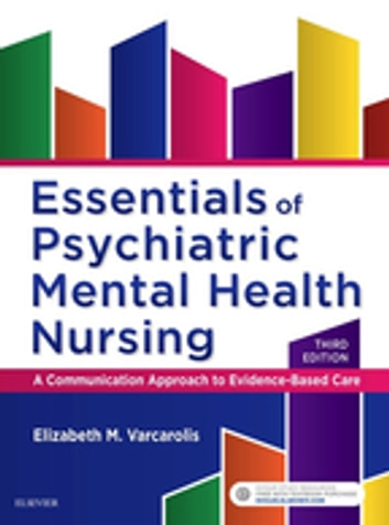 Essentials Of Psychiatric Mental Health Nursing E Book