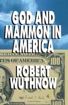 God And Mammon In America ebook by Robert Wuthnow