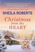 Christmas from the Heart ebook by Sheila Roberts