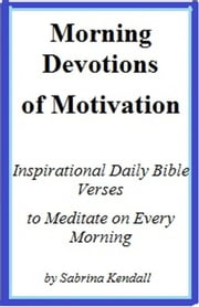Morning Devotions of Motivation Inspirational Daily Bible Verses to  Meditate on Every Morning