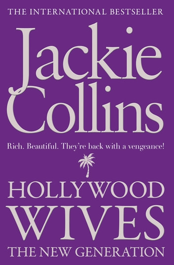 HOLLYWOOD WIVES:THE NEW GENERATION ebook by Jackie Collins