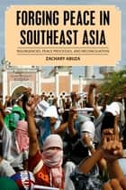 Forging Peace in Southeast Asia ebook by Zachary Abuza