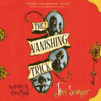 The Vanishing Trick audiobook by Jenni Spangler
