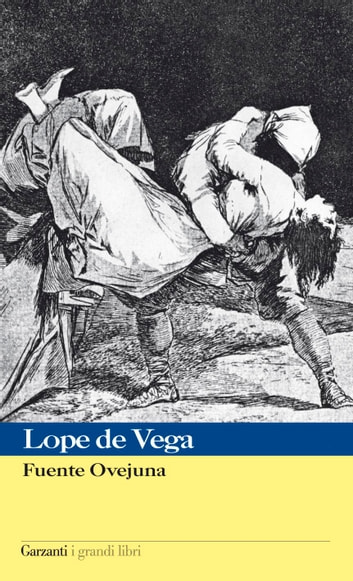 Fuente Ovejuna ebook by Lope de Vega