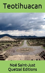 Teotihuacan ebook by Noé Saint-Just
