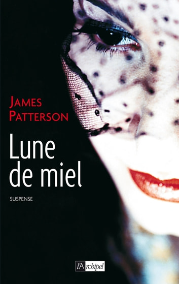 Lune de miel ebook by James Patterson